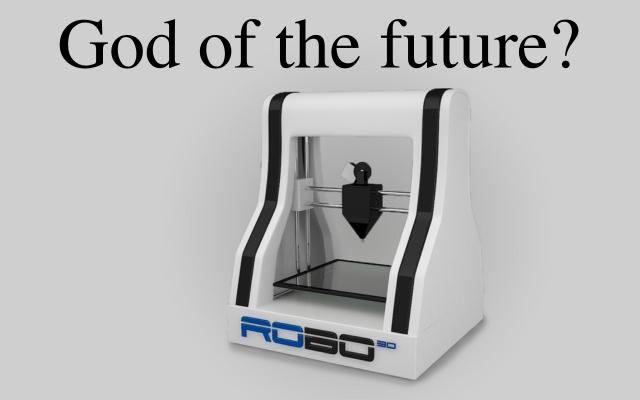 近い将来、3Dプリンターが物質の神になる可能性は高い
